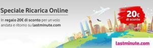 Con Vodafone Speciale Ricarica Online, un buono di 20 euro per un volo a/r su Lastminute.com