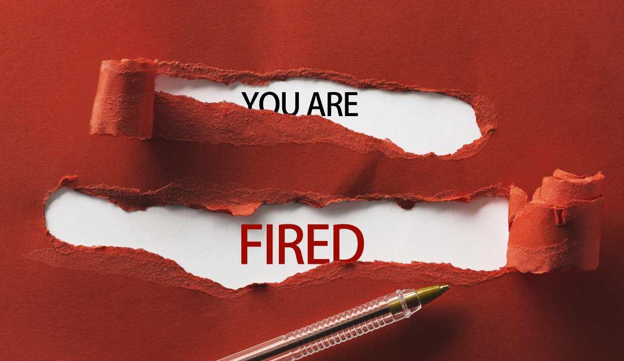 You are fired: sei stato licenziato (Adobe Stock)