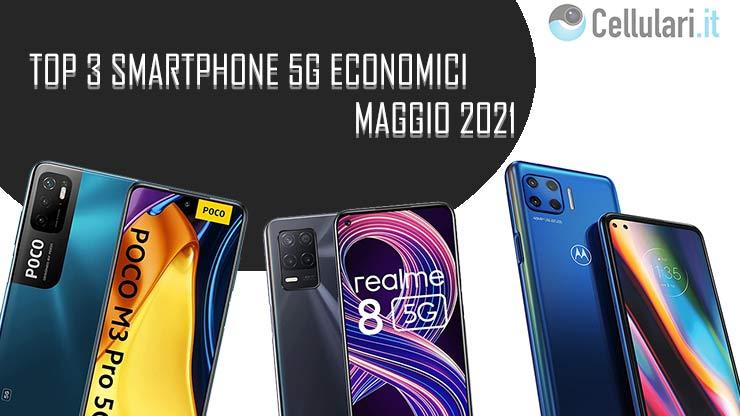 migliori smartphone 5g economici maggio 2021